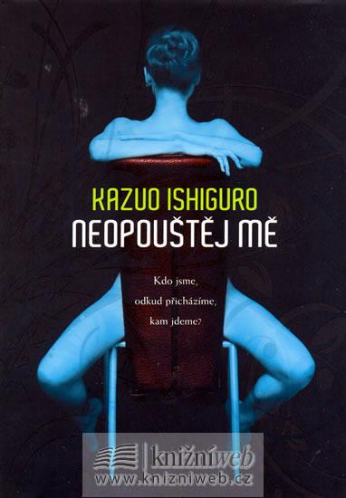 Kazuo Ishiguro – Neopouštěj mě