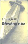 Jiří Hájíček – Dřevěný nůž