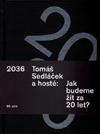 Tomáš Sedláček a hosté – Jak budeme žít za 20 let?