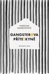 Karolina Ramqvistová – Gangsterova přítelkyně