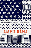 Chimamanda Ngozi Adichieová – Amerikána
