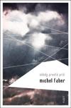 Michel Faber – Někdy prostě prší