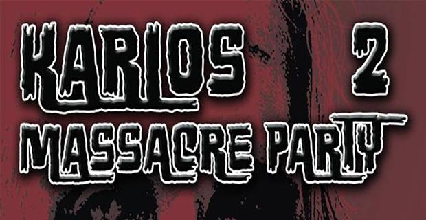 Karlos Massacre Party 2
