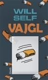Will Self – Vajgl