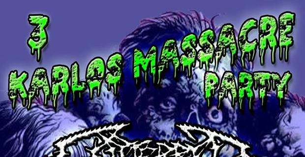 Karlos Massacre Party 3.