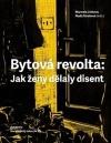 Marcela Linková, Naďa Straková – Bytová revolta: Jak ženy dělaly disent