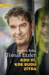 Jindřich Šídlo, Tomáš Etzler – Kdo ví, kde budu zítra